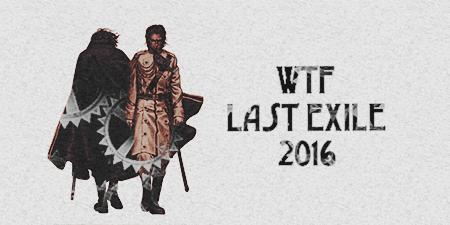 Last Exile 2016