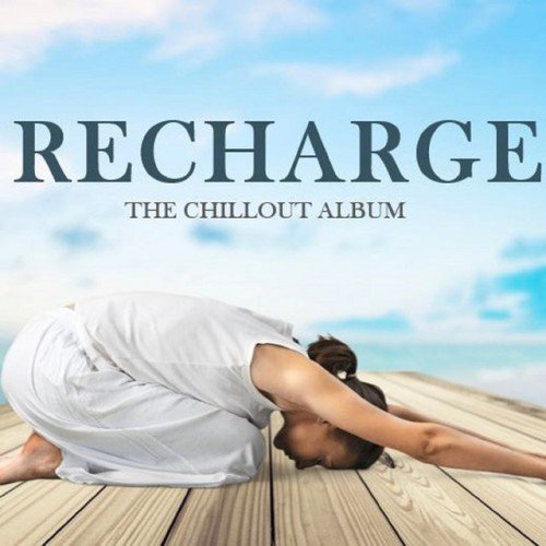 Recharge: The Chillout Album  › Торрент