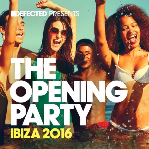 Defected Presents: The Opening Party Ibiza 2016 (2016) MP3