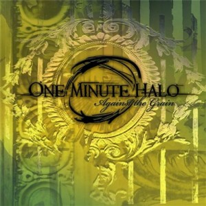One Minute Halo - Against The Grain (2009)
