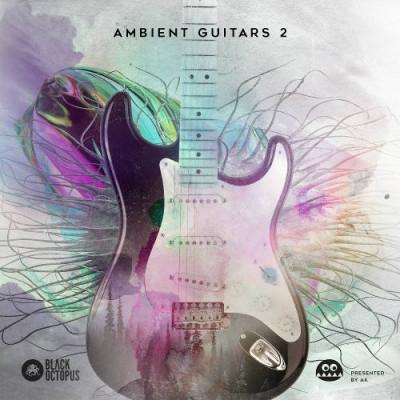 Black Octopus Sound - Ambient Guitars 2 (WAV)