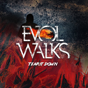 Evol Walks - Tear It Down [single] (2019)