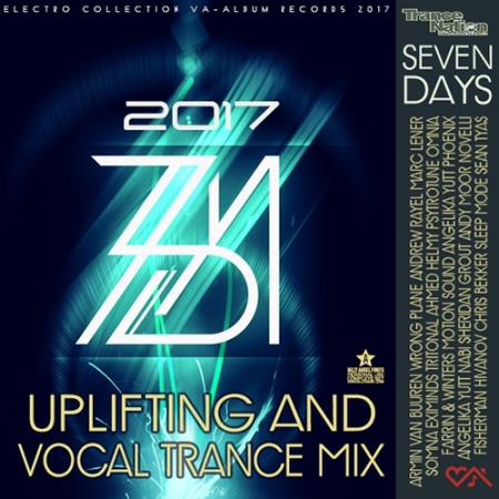 VA - 7 Days: Uplifting And Vocal Trance (2017)