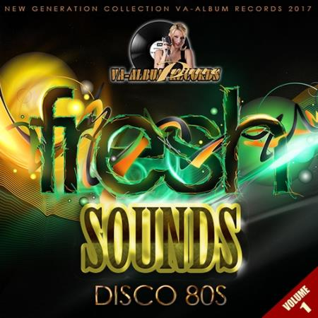VA - Fresh Sounds Remix Disco 80s: Vol.1 (2017)