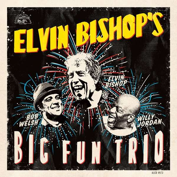 Elvin Bishop - Elvin Bishop's Big Fun Trio (2017/FLAC)