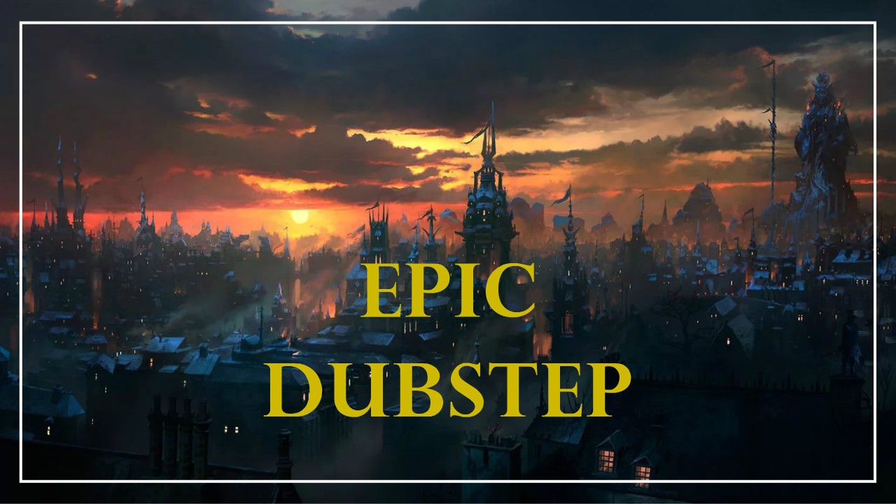 Epic Dubstep - 1