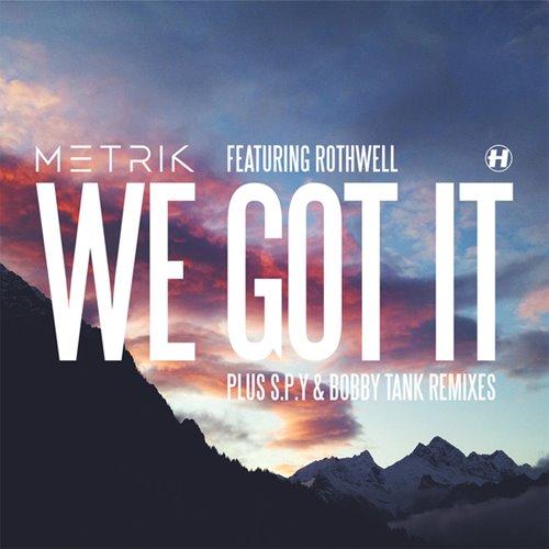 Metrik feat. Rothwell - We Got It (2017/FLAC)