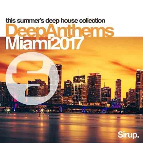 VA - Sirup Deep Anthems Miami (2017)