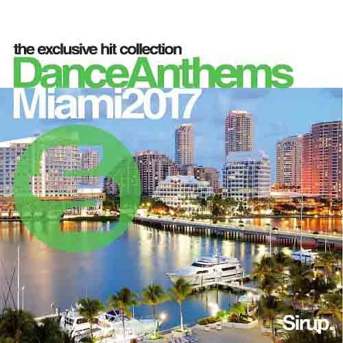 VA - Sirup Dance Anthems Miami (2017)