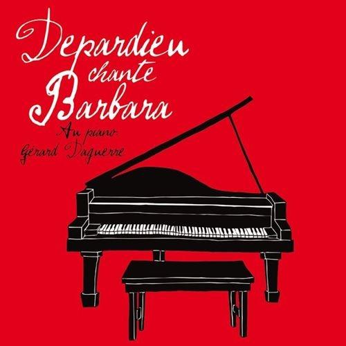 Gerard Depardieu (Жерар Депардье) - Depardieu chante Barbara (2017)