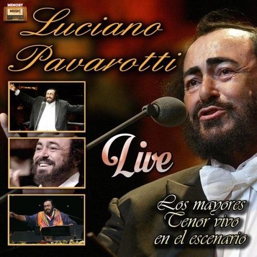 Luciano Pavarotti - Los Mayores Tenor Vivo en el Escenario [Live] (2017)