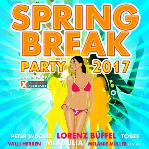 VA - Spring Break Party 2017 Powered By Xtreme Sound (2017)