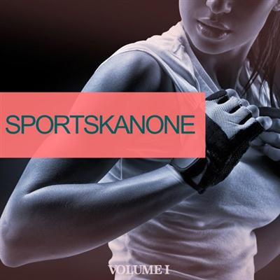 VA - Sportskanone Vol 1 (25 Dance Bangers To Make You Sweat) (2017)