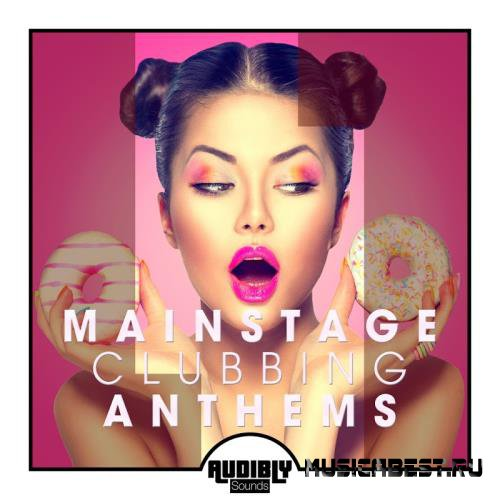 VA - Mainstage Clubbing Anthems Vol 1 (2017)