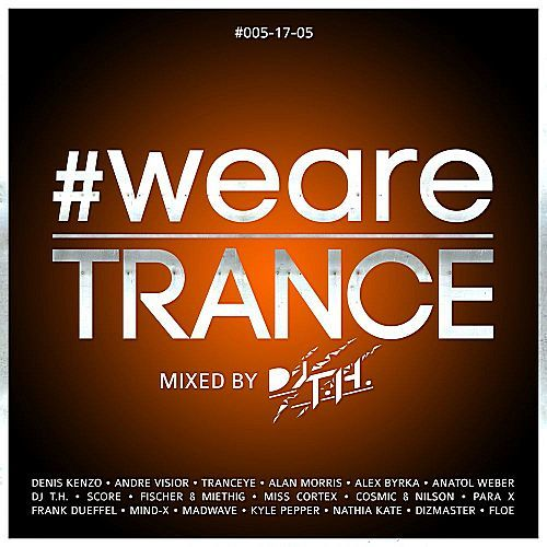 VA - #WeAreTrance #005-17-05 (Mixed by DJ T.H.) (2017)