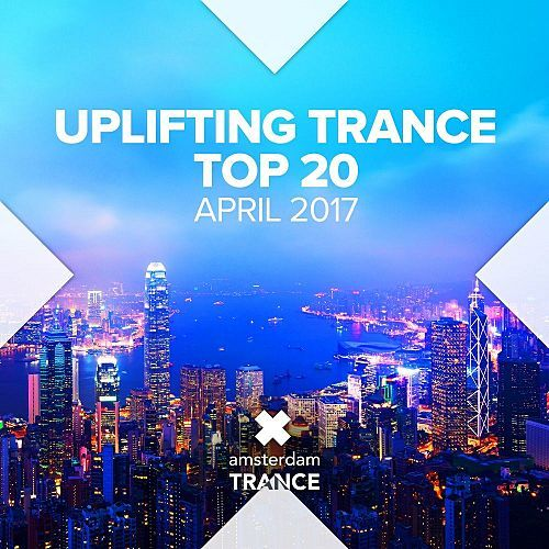 VA - Uplifting Trance Top Twenty April (2017)