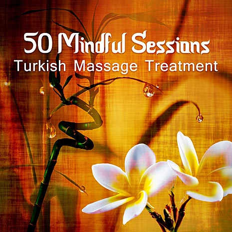 VA - 50 Mindful Sessions Turkish Massage Treatment (2017)