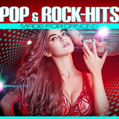 VA - Pop & Rock Hits Made for Dancing (2017)