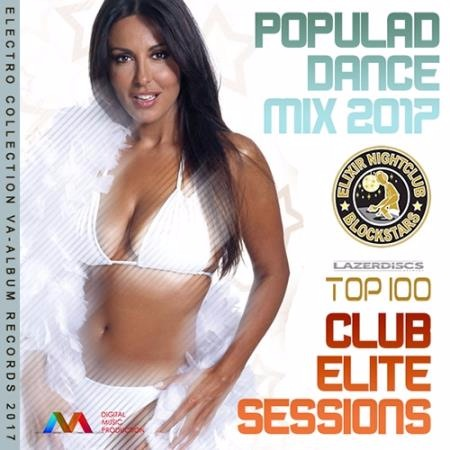 Сборник - Club Elite Session: Popular Dance Mix (2017)