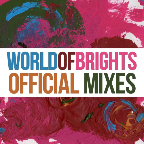 WorldOfBrights - Official Mixes (2017)