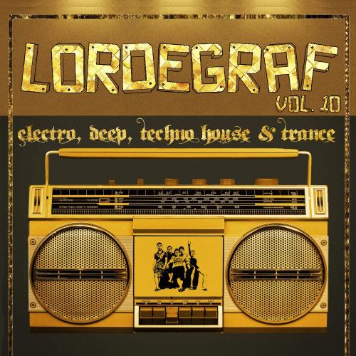 Сборник - Лучшие хитовые треки в стиле Electro, Deep, Techno House и Trance от LORDEGRAF vol. 10 (2017)