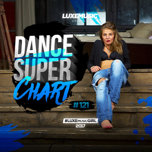 LUXEmusic - Dance Super Chart Vol.121 (2017)