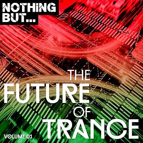 Nothing But... The Future Of Trance Vol. 1 (2017)