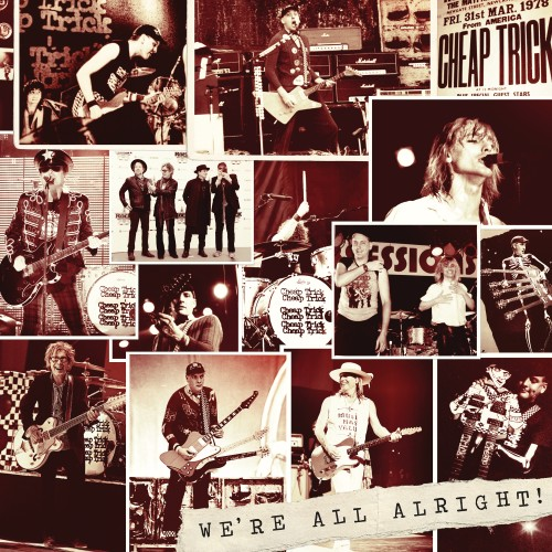 Cheap Trick - We're All Alright! (2017)