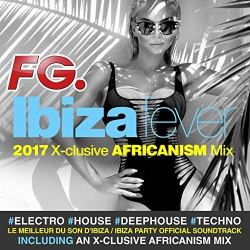 VA - FG Ibiza Fever 2017 [4CD] (2017)