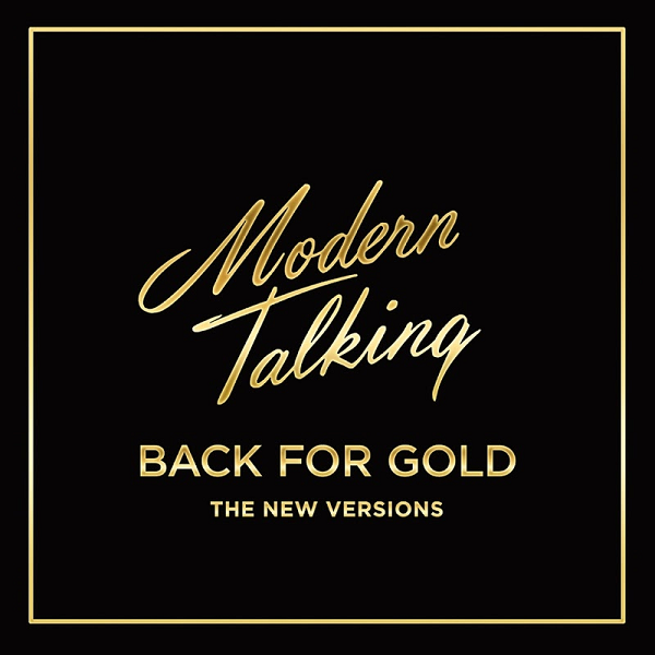 Modern Talking - Back for Gold [The New Version] (2017/FLAC)