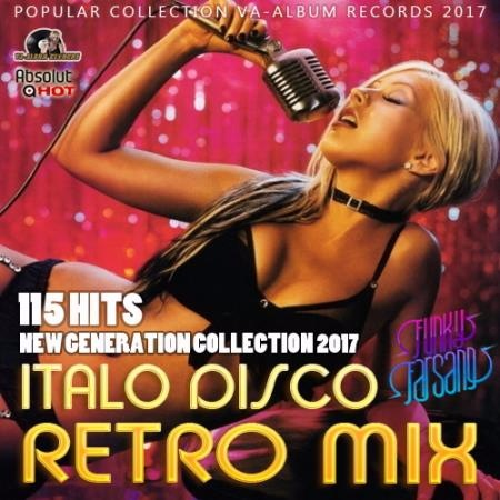Сборник - Italo Disco Retro Mix: New Generation (2017)