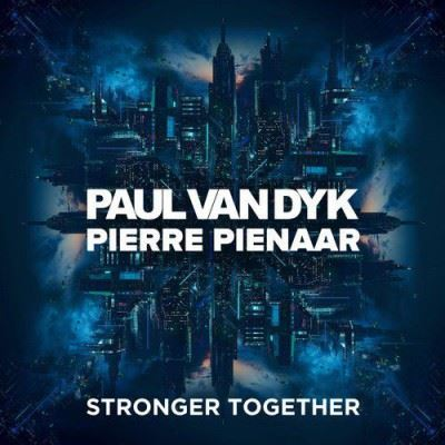 Paul Van Dyk & Pierre Pienaar - Stronger Together (2017)
