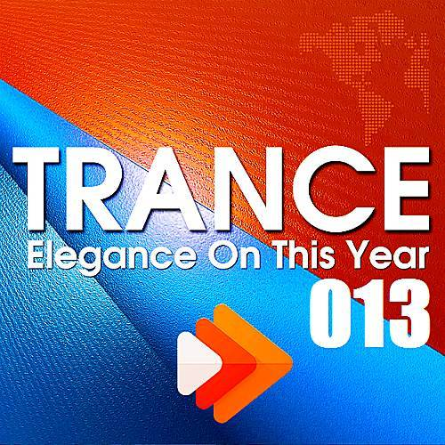 VA - Trance Elegance On This Year 013 (2017)