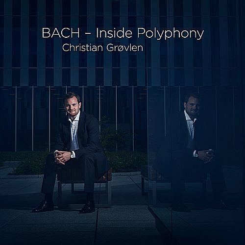 Christian Grovlen - BACH - Inside Polyphony (2017)