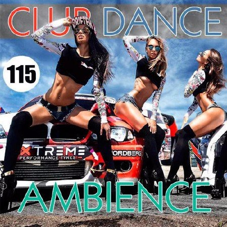 Сборник - Club Dance Ambience Vol.115 (2017)