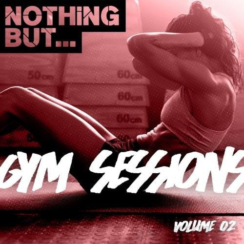 VA - Nothing But... Gym Sessions, Vol. 02 (2017)