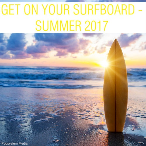 VA - Get On Your Surfboard: Summer 2017 (2017)
