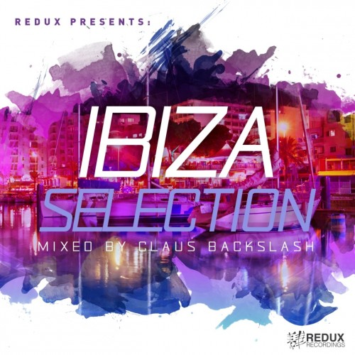 VA - Redux Presents: Ibiza Selection 2017 [Mixed by Claus Backslash] (2017/FLAC)