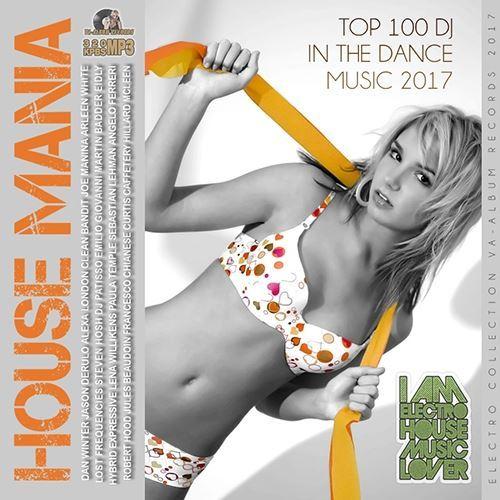 VA - House Mania:Top 100 DJ (2017)