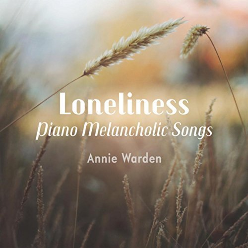 Annie Warden - Loneliness (Piano Melancholic Songs) (2017)