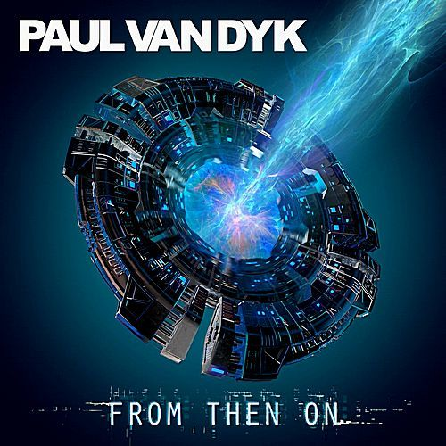 Paul Van Dyk - From Then On (2017/FLAC)