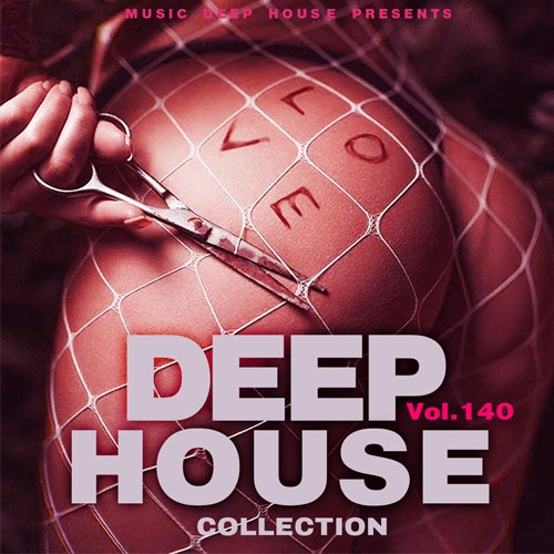 Сборник - Deep House Collection Vol.140 (2017)