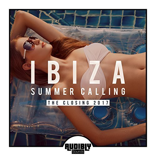 VA - Ibiza Summer Calling – The Closing (2017)