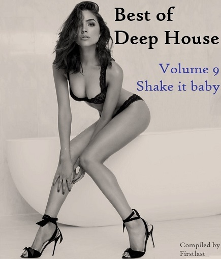 VA - Best of Deep House. Volume 9. Shake it Baby [Compiled by Firstlast] (2017)
