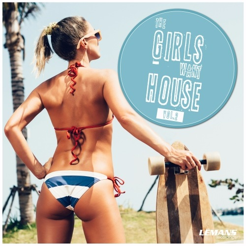 Сборник - The Girls Want House Vol. 2 (2017)