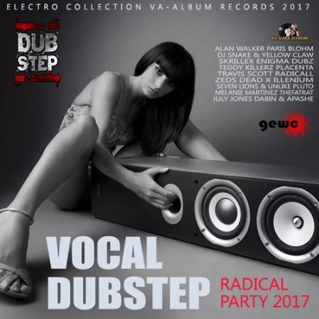 Сборник - Vocal Dubstep: Radical Party (2017)