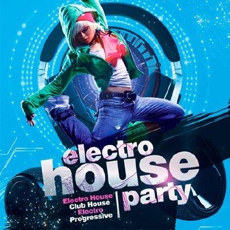 Сборник - Electro House Party (2017)