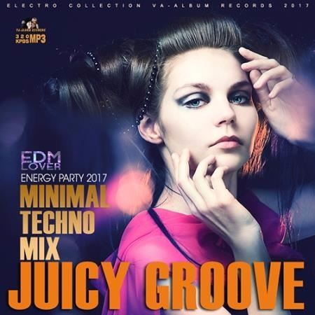 VA - Juicy Groove: Minimal Techno Mix (2017)