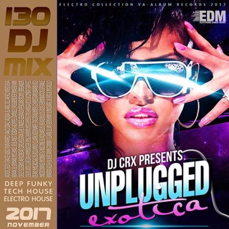 Сборник - Unplugged Exotica: DJ Mix (2017)