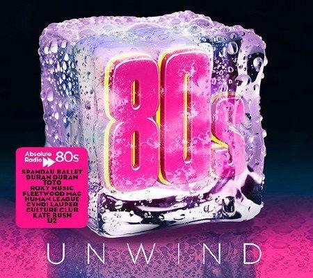 Сборник - Absolute 80s Unwind (2017)